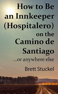 How to be an Innkeeper (Hospitalero) on the Camino de Santiago cover